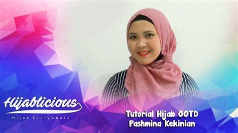 tutorial pashmina ootd hijablicious tutorial hijab ootd pashmina kekinian youtube
