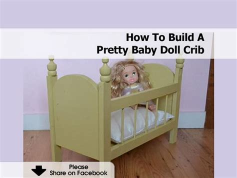 how to build a baby crib how to build a pretty baby doll crib