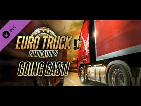 euro truck simulator 2 going east full version euro truck simulator 2 ets2 dlc review 01 going east
