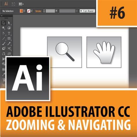 tutorials for adobe illustrator cc 2015 adobe illustrator cc 2014 zooming navigating episode