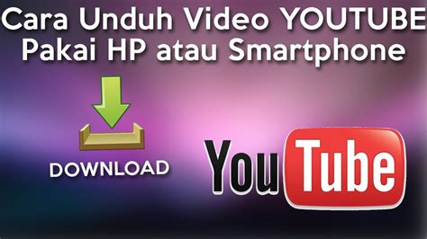 cara download mp3 dari youtube pakai hp tutorial cara download video youtube pakai hp atau
