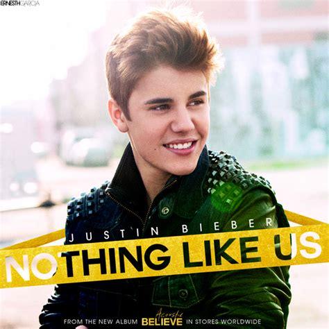 justin bieber nothing like us krafta lyrics nothing like us justin bieber page 1 wattpad