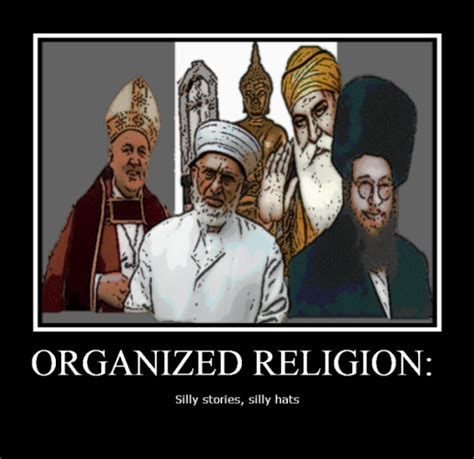 Religion Meme - organized religion silly stories silly hats think atheist