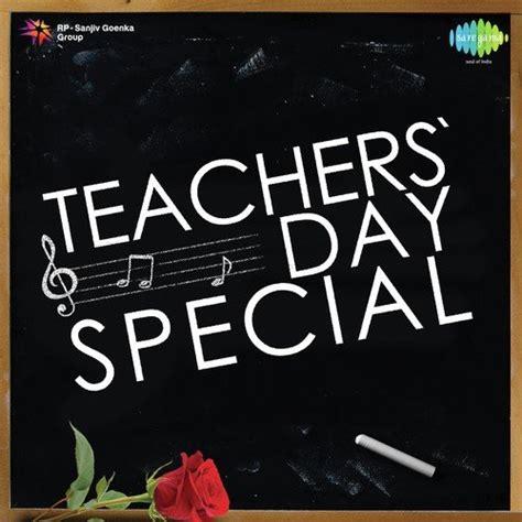 day special teachers day special teachers day special songs