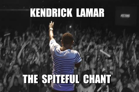 section 80 kendrick lamar lyrics kendrick lamar the spiteful chant feat schoolboy q