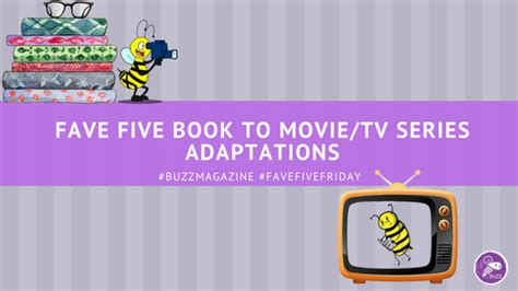 7 Best Book To Adaptations by Bookish Indulgenges With B00k R3vi3ws Favefivefriday