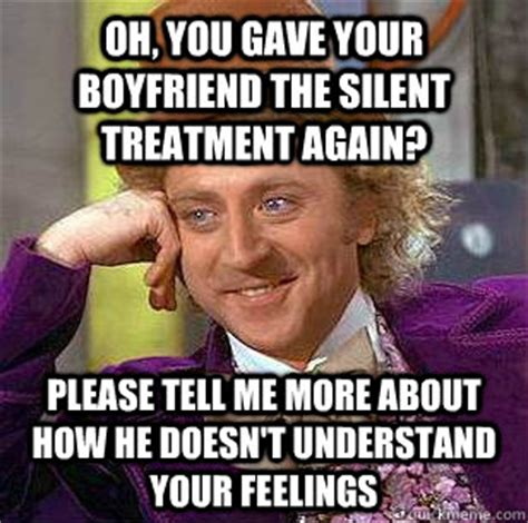 Silent Treatment Meme - condescending wonka memes quickmeme