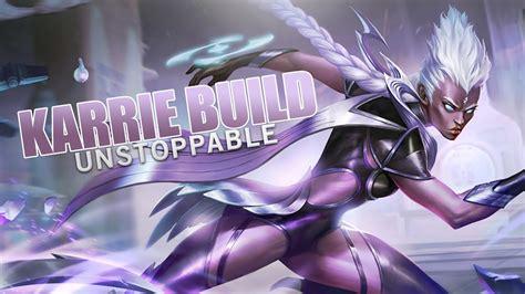 karie mobile legend mobile legends karrie unstoppable build