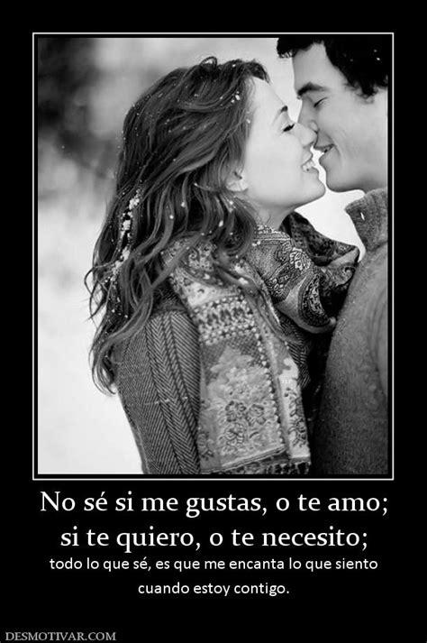 te quiero te amo te necesito tu eres mi universo no s 233 si me gustas o te amo si te quiero o te necesito
