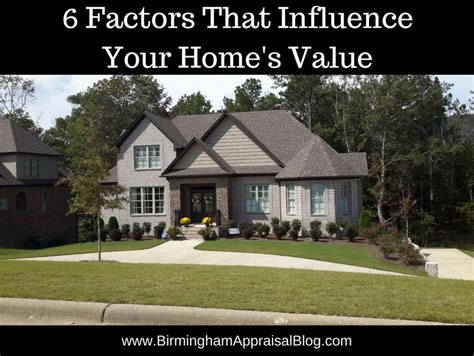 6 factors that influence your home s value birmingham
