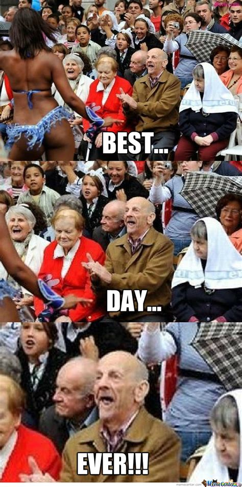best party ever corcheh quickmeme grandpa s best day by mrknowitall meme center