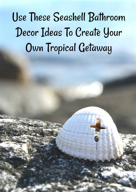 seashell bathroom decor ideas use these seashell bathroom decor ideas to create your own