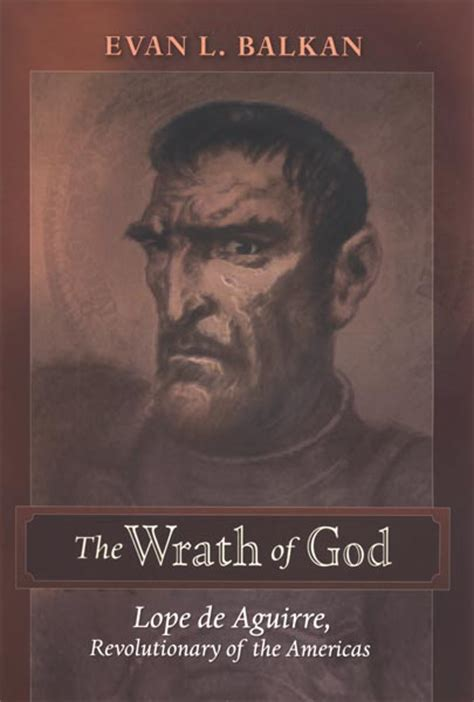 ursua spanish edition 987040586x the wrath of god lope de aguirre revolutionary of the americas by evan l balkan