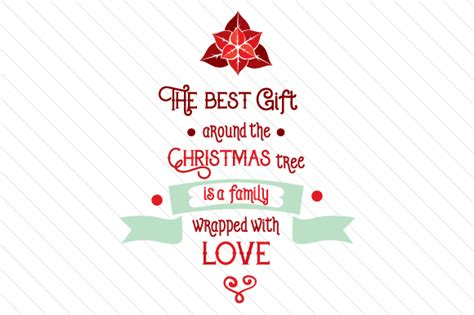 christmas love family crafts the best gift around the tree is a family wrapped with svg cut file by creative