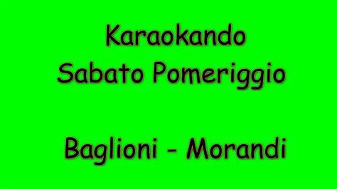 testo sabato pomeriggio karaoke italiano sabato pomeriggio claudio baglioni