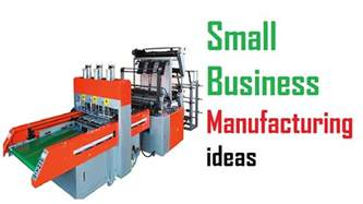 Small Home Business Ideas In Pakistan Small Business Manufacturing Ideas
