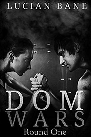 Dom Wars - Round One - Kindle edition by Lucian Bane