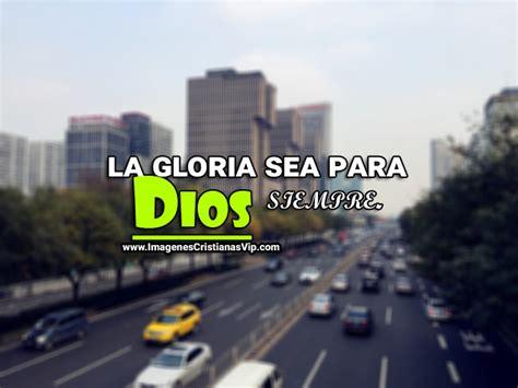 imagenes cristianas y reflexiones para gloria de dios s 233 paciente y ver 225 s la gloria de imagenes cristianas y reflexiones para gloria de dios