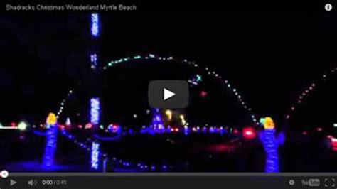 myrtle beach christmas lights shadrack s christmas wonderland in myrtle beach stay