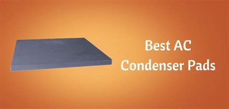 ac condenser pads  buyers guide