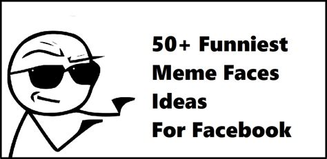 Meme Ideas - 50 funniest meme faces ideas for facebook