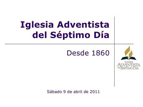 historia de la iglesia adventista del sptimo da iglesia adventista del septimo d 237 a