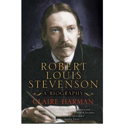 biography robert louis stevenson robert louis stevenson claire harman 9780007113224