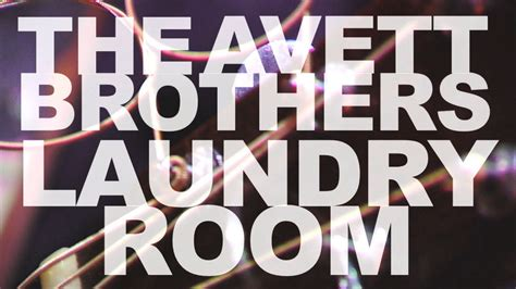 the avett brothers laundry room laundry room avett brothers chords home decoration club