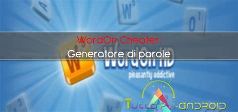 generatore di parole con lettere generatore di parole wordon trucchi per wordon tuttoapp