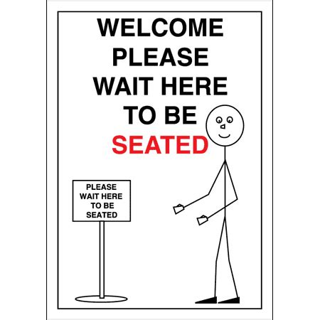 wait to be seated sign stand uk signs for safety welcome wait here to be seated