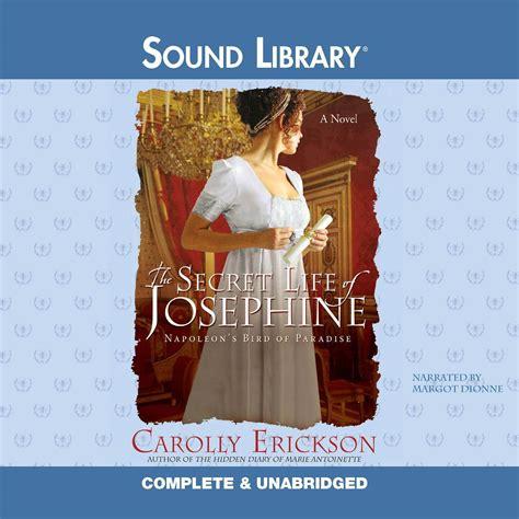 napoleon bonaparte biography audiobook the secret life of josephine audiobook listen instantly