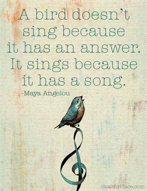 positive quote a bird doesn t sing because it has an
