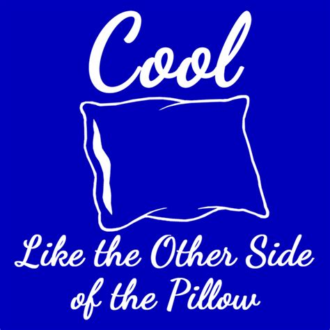 The Cool Side Of The Pillow by Cool Like The Other Side Of The Pillow T Shirt Tshirtlegend