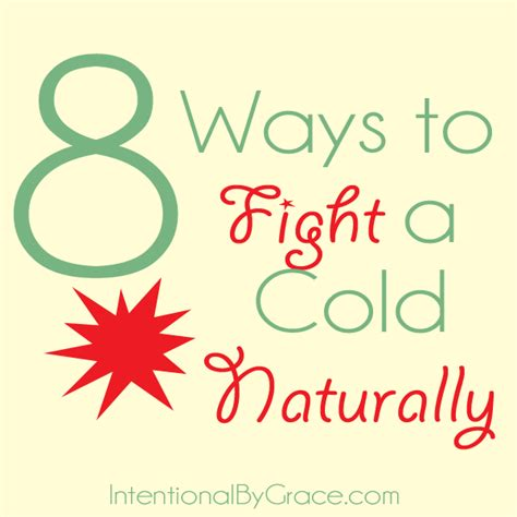 8 Tips To Fight A Cold by Fighting A Cold Naturally Intentional By Grace