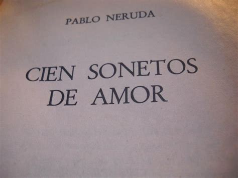 libro cien sonetos de amor amo este libro de amor mi biblioteca