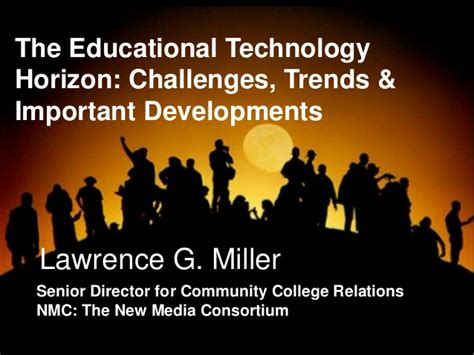 challenges of educational technology the educational technology horizon challenges trends and