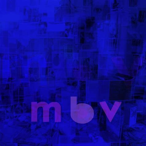 my bloody album my bloody m b v album reviews consequence