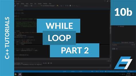 youtube loop section c programming tutorials 10 while loop part 2 eric
