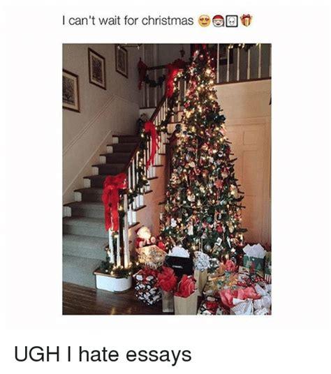I Hate Christmas Meme - 25 best memes about cant wait cant wait memes