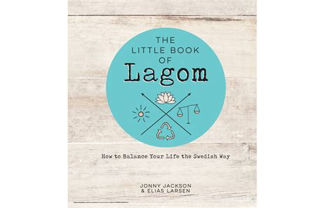 the book of lagom how to balance your the swedish way books 10 reasons why swedes are the most balanced in the