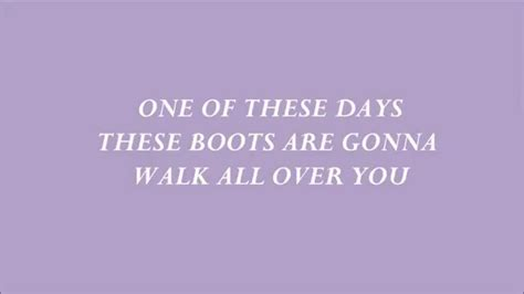 Now These Boots Are Made For Walking by Nancy Sinatra These Boots Are Made For Walking Lyrics