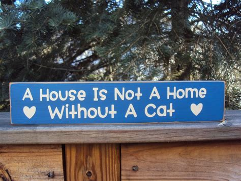Signage Cat Anjing Kucing Pet A House Is Not A Home Without Paw 17 best images about pet signs cats on cats cat hair and country wood crafts