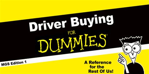 buying a house for dummies golf 103 for dummies 初心者のためのドライバー選び mygolfspy