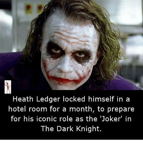 Dark Knight Joker Meme - heath ledger locked himself in a hotel room for a month to