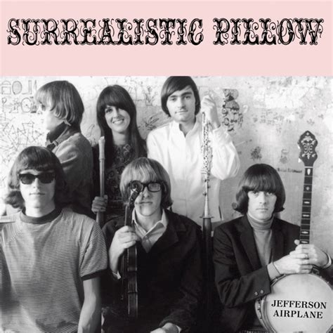 jefferson airplane surrealistic pillow album somebody to a song by jefferson airplane on spotify