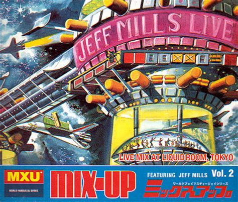 Magazine Show Vol 2 April 10 Featuring by Mix Up Vol 2 Featuring Jeff Mills Livemix At Liquid