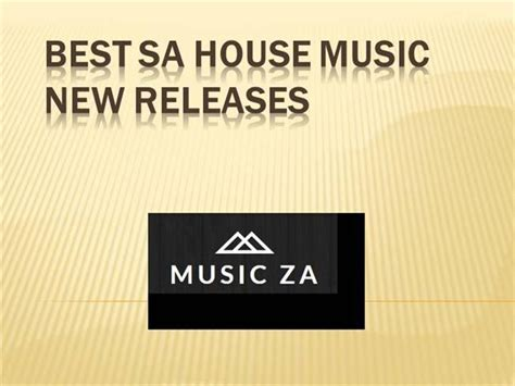 new house music sa best sa house music new releases authorstream