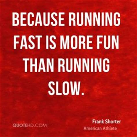 enlightened running how to run faster longer books frank shorter quotes quotehd