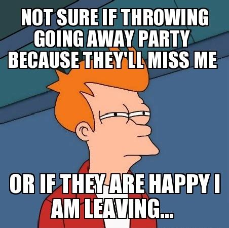 Moving Away Meme - going away party funny memes check out more at www