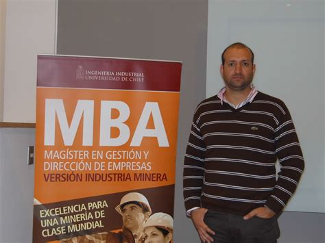 Mba Ingenieria Industrial Universidad De Chile by Inauguraci 243 N A 241 O Acad 233 Mico Mba Miner 237 A 171 Ingenier 237 A